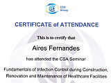 Certificate of Attendance. Aires Fernandes. CSA Group - Fundamentals of Infection Control during Construction, Renovation and Maintenance of Healthcare Facilities
